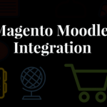 magento Moodle integration; Moodle Magento integration